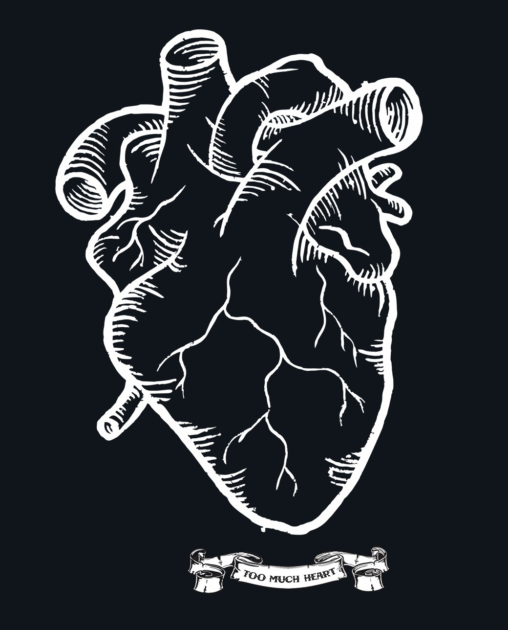 TOO MUCH HEART